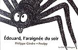Edouard, l'araignée du soir