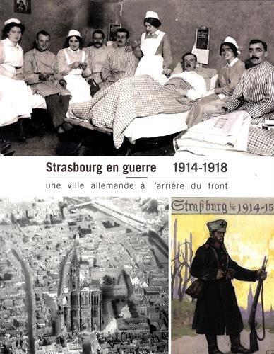 1914-2014 : Strasbourg, ville en guerre