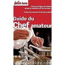 Guide du chef amateur 2015 Petit Futé