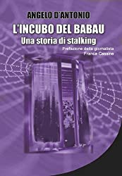 L'incubo del babau - Una storia di stalking