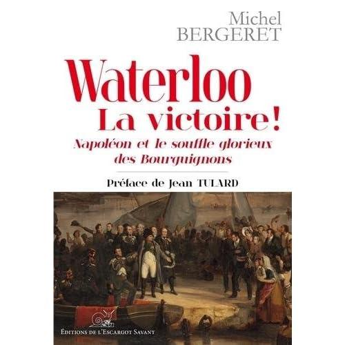 Waterloo - la Victoire ! Napoleon et le Souffle Glorieux des Bourguignons