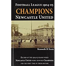 Football League 1904-05 Champions Newcastle United: Record of the 1904-05 season when Newcastle United were crowned champions for the first time in their history.