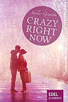 Crazy right now (Crazy-Reihe) von [Grayson, Skylar]
