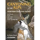 Canyoning in the Alps: Canyoneering Routes in Northern Italy and Ticino by simon Flower (2013-03-20)