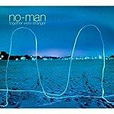 Songtexte von No-Man - Together We're Stranger