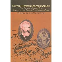 Captain Herman Leopold Schuck: The Saga of a German Sea Captain in the 19th-century Sulu-sulawesi Seas