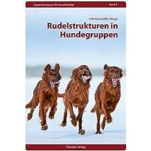 Rudelstrukturen in Hundegruppen (Expertenwissen für Hundehalter)