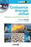 Croissance, énergie, climat : Dépasser la quadrature du cercle