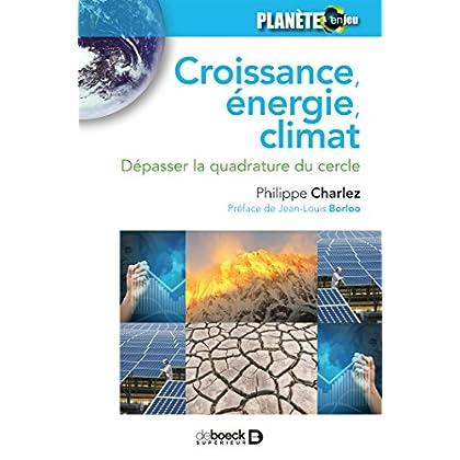 Croissance énergie climat : Dépasser la quadrature du cercle (Planète en jeu)
