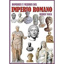 HOMBRES Y MUJERES DEL IMPERIO ROMANO