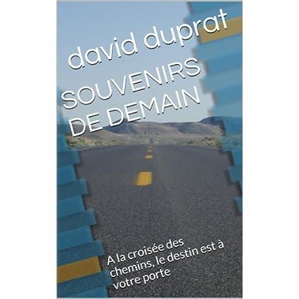 SOUVENIRS DE DEMAIN: A la croisée des chemins, le destin est à votre porte