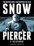 Snowpiercer Vol.2 - The Explorers by Benjamin Legrand (25-Feb-2014) Hardcover