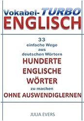 Vokabel-Turbo Englisch 33 einfache Wege aus Deutschen Wörtern hunderte Englische Wörter zu machen ohne Auswendiglernen
