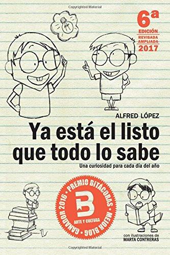 Ya está el listo que todo lo sabe: Una curiosidad para cada día del año por Alfred López