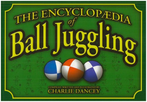 Charlie Dancey's Encyclopaedia of Ball Juggling por Charlie Dancey