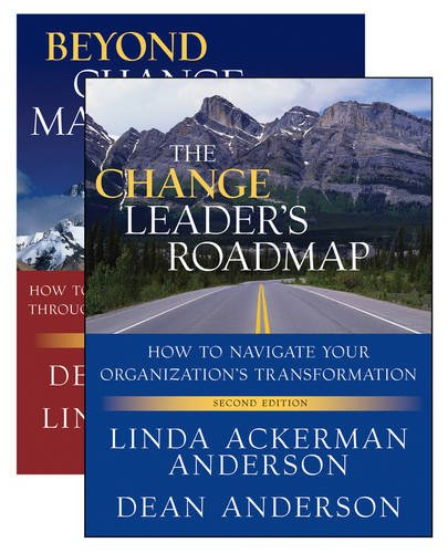 The Change Leader's Roadmap and Beyond Change Management: Two Book Set