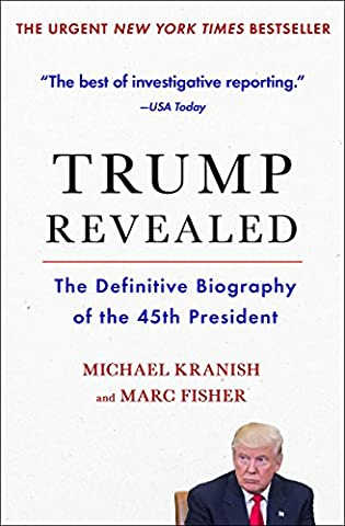 Trump Revealed: The Definitive Biography of the 45th