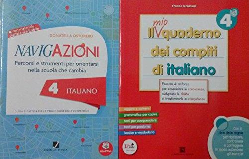 NAVIGAZIONI 4 Italiano, guida didattica + IL MIO QUADERNO DEI COMPITI DI Italiano 4 - Per la Scuola primaria