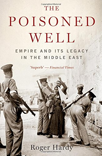 The Poisoned Well: Empire and its Legacy in the Middle East (Short History) por Roger Hardy