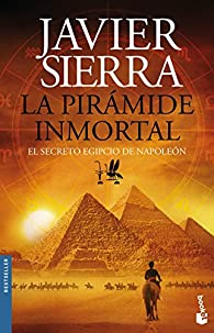 La pirámide inmortal par Javier Sierra