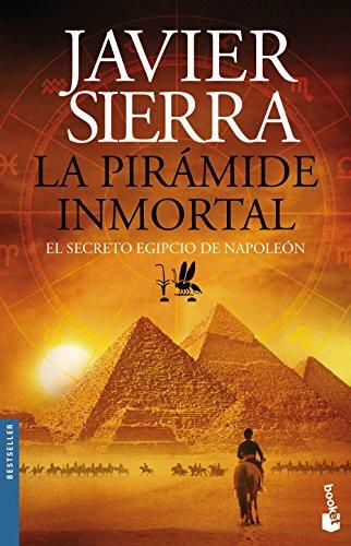 La pirámide inmortal: El secreto egipcio de Napoleón (Biblioteca Javier Sierra) por Javier Sierra