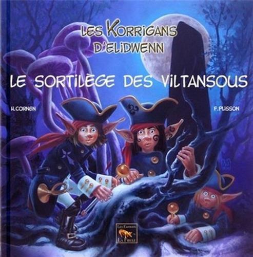Le sortilège des Viltansous - Les Korrigans d'Elidwenn par Cornen Hélène