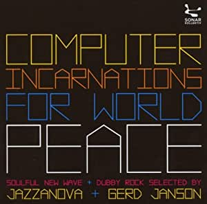 Computer Incarnations For World Peace : Selected By Jazzanova [Import USA]