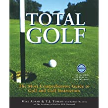 Total Golf: The Most Comprehensive Guide to Golf and Golf Instruction