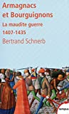 Armagnacs et Bourguignons : La maudite guerre 1407-1435