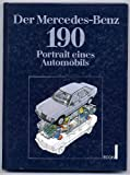 Der Mercedes-Benz 190. Portrait eines Automobils.