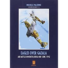 Eagles Over Gazala: Air Battles in North Africa May - June 1942