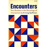 Encounters: Two Studies in the Sociology of Interaction by Erving Goffman (1961-06-01)