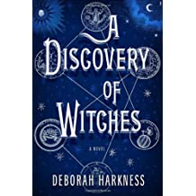 A Discovery of Witches: A Novel (All Souls Trilogy, Band 1)