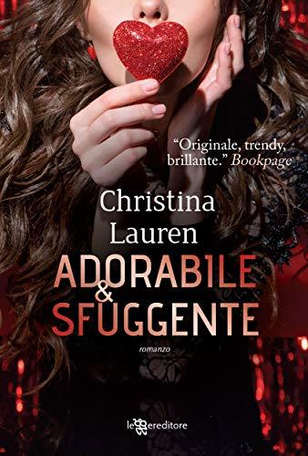 Adorabile & sfuggente (Wild Season #4) (Leggereditore) di [Christina Lauren]