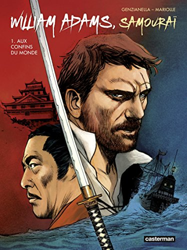 William Adams, samouraï (Tome 1)  - Aux confins du monde (French Edition)