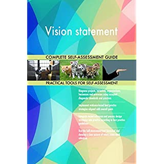 Vision statement All-Inclusive Self-Assessment - More than 700 Success Criteria, Instant Visual Insights, Comprehensive Spreadsheet Dashboard, Auto-Prioritised for Quick Results