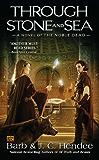 Through Stone and Sea: A Novel of the Nobel Dead (Noble Dead Saga: Series 2)