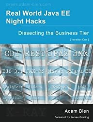 Real World Java Ee Night Hacks Dissecting The Business Tier by . Adam (2011-06-29)