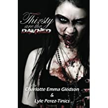Thirsty Are The Damned: A True Vampire Anthology by Rob M. Miller (2011-12-21)