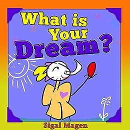 What is your dream? (English Edition) von [Magen, Sigal]