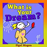 What is your dream? (English Edition)