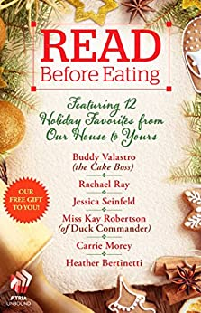 Read Before Eating: Featuring 12 Holiday Favorites from Our Home to Yours (English Edition) von [Bertinetti, Heather, Morey, Carrie, Ray, Rachael, Robertson, Kay, Seinfeld, Jessica, Valastro, Buddy]