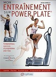 Entrainement sur Power Plate ® (Mon) - Santé , forme, esthétique, préparation physique, fondamentaux, exercices et programmes pour tous