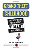 Grand Theft Childhood: The Surprising Truth About Violent Video Games