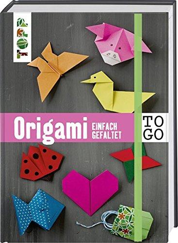 Origami to go: einfach gefaltet: Das Origami-Buch für jede Tasche. Pocket-Format mit verdeckter Spiralbindung und Gummiband zum Schließen