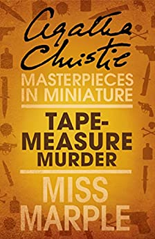 Tape Measure Murder: A Miss Marple Short Story by [Christie, Agatha]