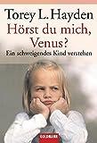 Hörst du mich, Venus?: Ein schweigendes Kind verstehen