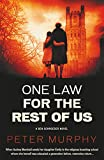 One Law For the Rest of Us (Ben Schroeder Book 6) by Peter Murphy