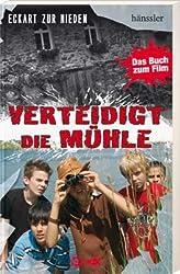 Verteidigt die Mühle: Das Buch zum Film