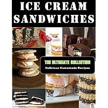 Ice Cream Sandwiches - The Ultimate Recipe Guide (English Edition)
